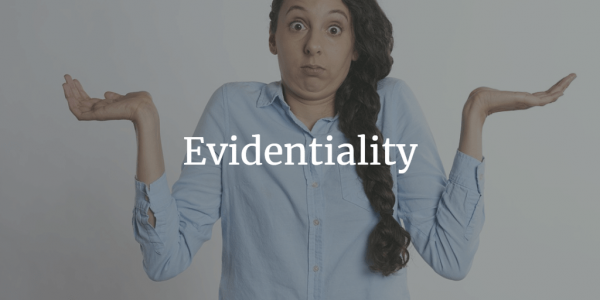 Evidentiality in linguistics
