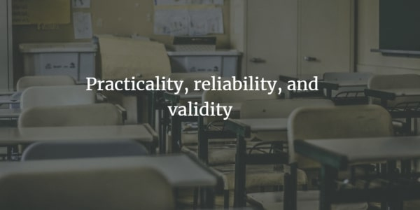 Practicality-reliability-validity